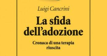La sfida dell'adozione - Luici Cancrini